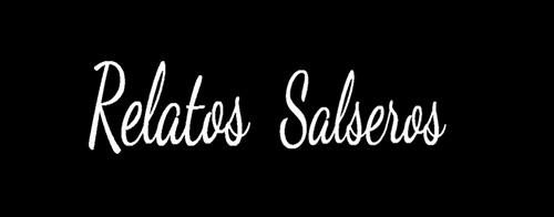 RELATOS SALSEROS